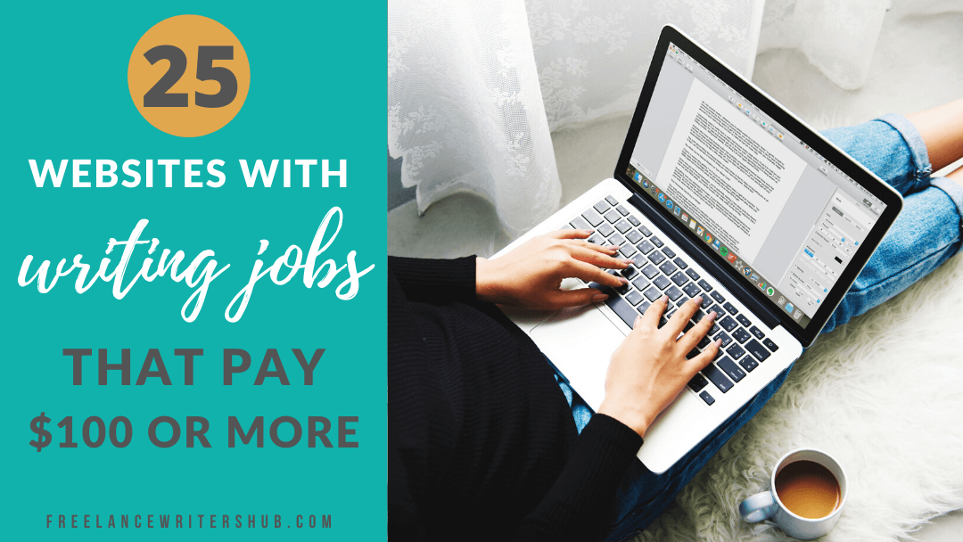 25 Websites With Writing Jobs That Pay $100 or More