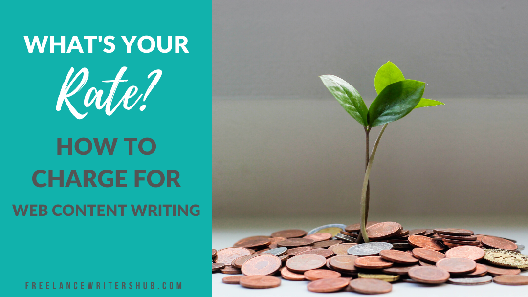 What's Your Rate? How to Charge for Web Content Writing