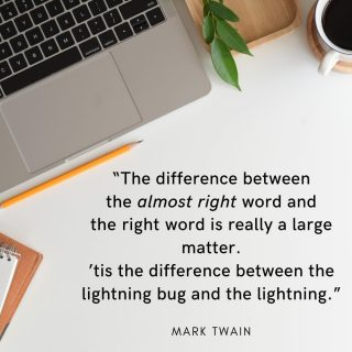 """""""The difference between the 'almost right' word and the right word is really a large matter. 'tis the difference between the lightning bug and the lightning."""" —Mark Twain⠀ ⠀ I usually dive pretty deep into looking up synonyms, idioms, clichés, and even slang speak to make sure I'm getting my clients' messages across to their target audience as best as I can in their brand voice. This is what I consider to be a standard part of my job.⠀ ⠀ Choosing the right word or phrase is important for three big reasons:⠀ ⠀ 1. People have limited attention spans and you need to hook them in as soon as possible.⠀ 2. There's often limited space to work with.⠀ 3. You need your copy to be as clear and as understandable as possible—from the reader's perspective.⠀ ⠀ Words aren't just for filling whitespace. They're supposed to work for you.⠀ .⠀ .⠀ .⠀ ⠀ #copywriter #copywriting #writing #quotes #quoteoftheday #marketing #branding #brandstrategy #marketingstrategy #socialmedia #socialmediamanager #girlboss #womenonamission #coaching #lifecoaching #onlinebusinesscoach #onlinecoach #fitnesscoach #shemeansbusiness #intentionalbusiness #businessuccess #hersuccess #canadianbusiness"""